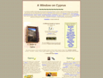 A Window on Cyprus, a guide to Cyprus lifestyle, travel, history, tourism, regulations, people and ...