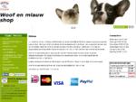 Woof en miauw shop Zwolle- Uw dierenwinkel, al meer dan 9 jaar uw specialist voor hond en kat