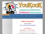 contact tarifs - YouKouK - Petit imprimeur ARCHI ÉCONOMIQUE !!!